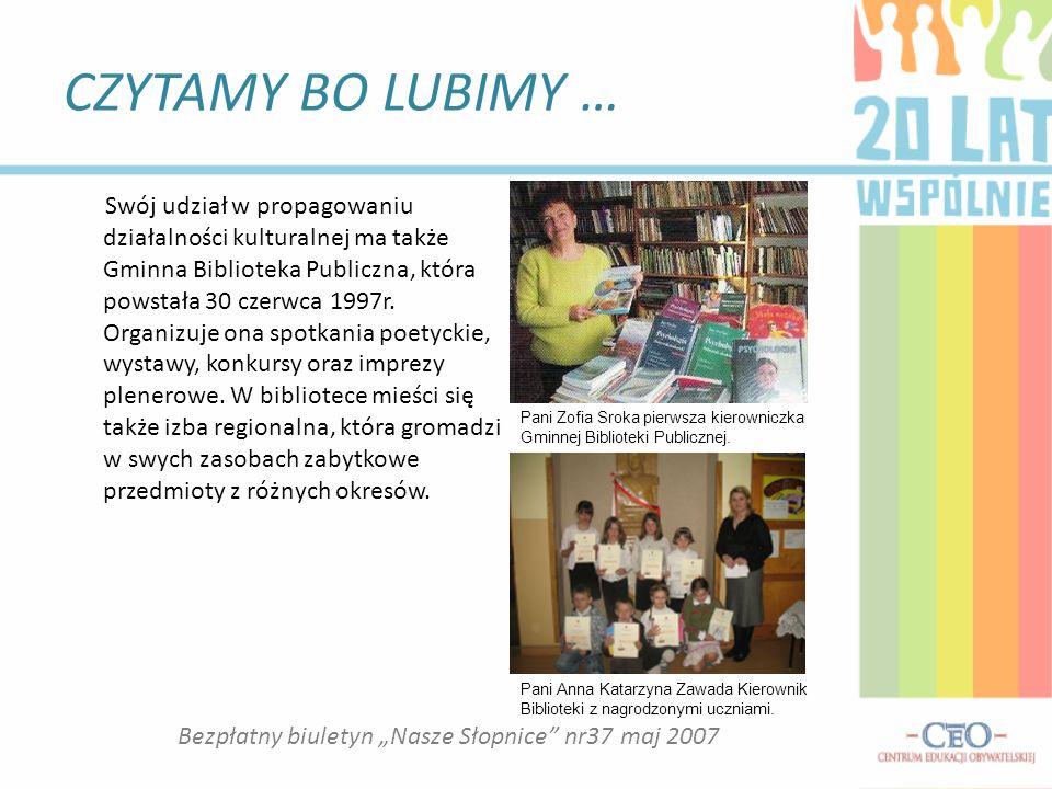 CZYTAMY BO LUBIMY … Swój udział w propagowaniu działalności kulturalnej ma także Gminna Biblioteka Publiczna, która powstała 30 czerwca 1997r.
