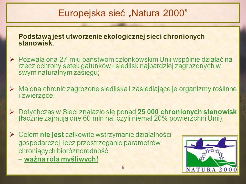 Europejska sieć Natura 2000 Podstawą jest utworzenie ekologicznej sieci chronionych stanowisk. Pozwala ona 27-miu państwom członkowskim Unii wspólnie