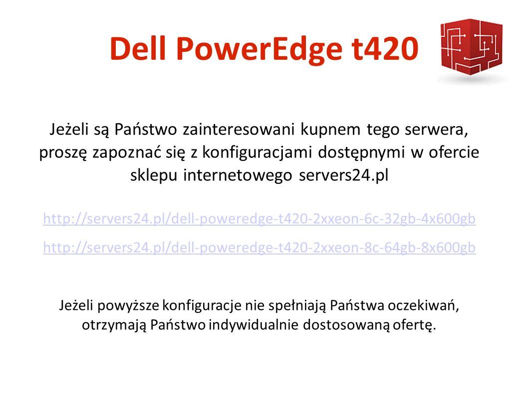 Dell PowerEdge t420 Jeżeli są Państwo zainteresowani kupnem tego serwera, proszę zapoznać się z konfiguracjami dostępnymi w ofercie sklepu internetowego servers24.pl http://servers24.pl/dell-poweredge-t420-2xxeon-6c-32gb-4x600gb http://servers24.pl/dell-poweredge-t420-2xxeon-6c-32gb-4x600gb http://servers24.pl/dell-poweredge-t420-2xxeon-8c-64gb-8x600gb Jeżeli powyższe konfiguracje nie spełniają Państwa oczekiwań, otrzymają Państwo indywidualnie dostosowaną ofertę.