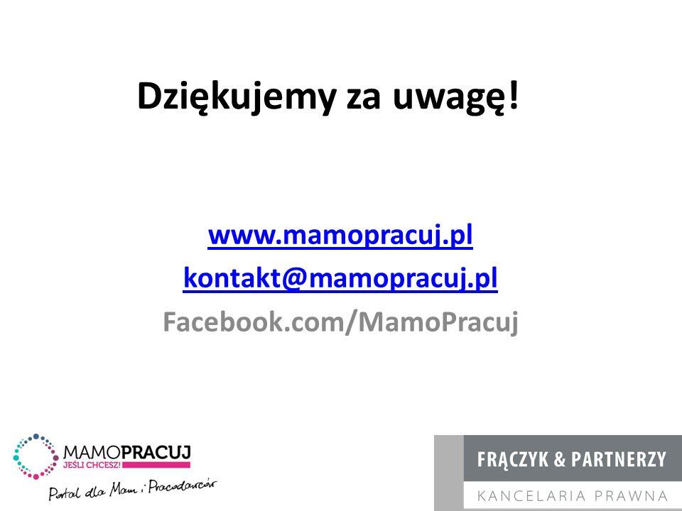 Dziękujemy za uwagę! www.mamopracuj.pl kontakt@mamopracuj.pl Facebook.com/MamoPracuj