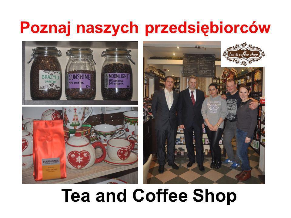Poznaj naszych przedsiębiorców Tea and Coffee Shop