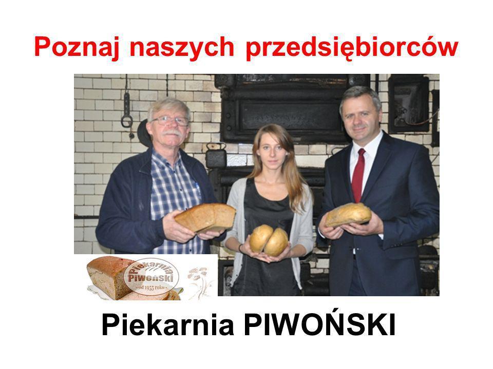 Poznaj naszych przedsiębiorców Piekarnia PIWOŃSKI