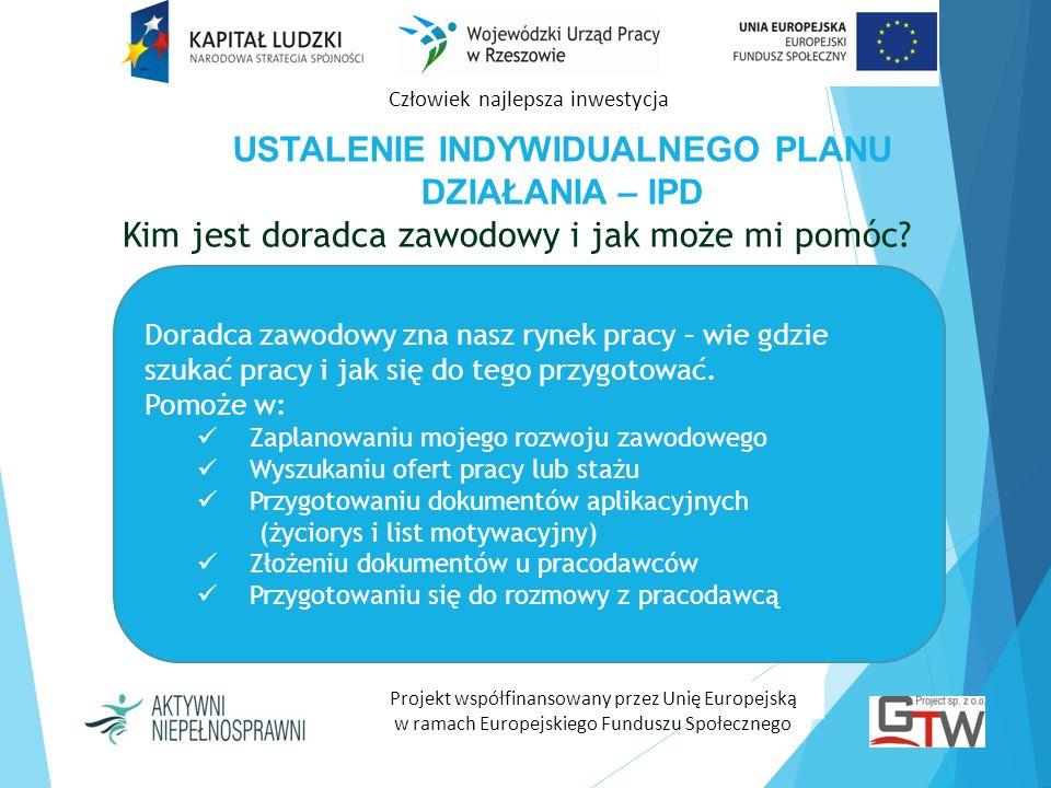 Człowiek najlepsza inwestycja Projekt współfinansowany przez Unię Europejską w ramach Europejskiego Funduszu Społecznego USTALENIE INDYWIDUALNEGO PLAN