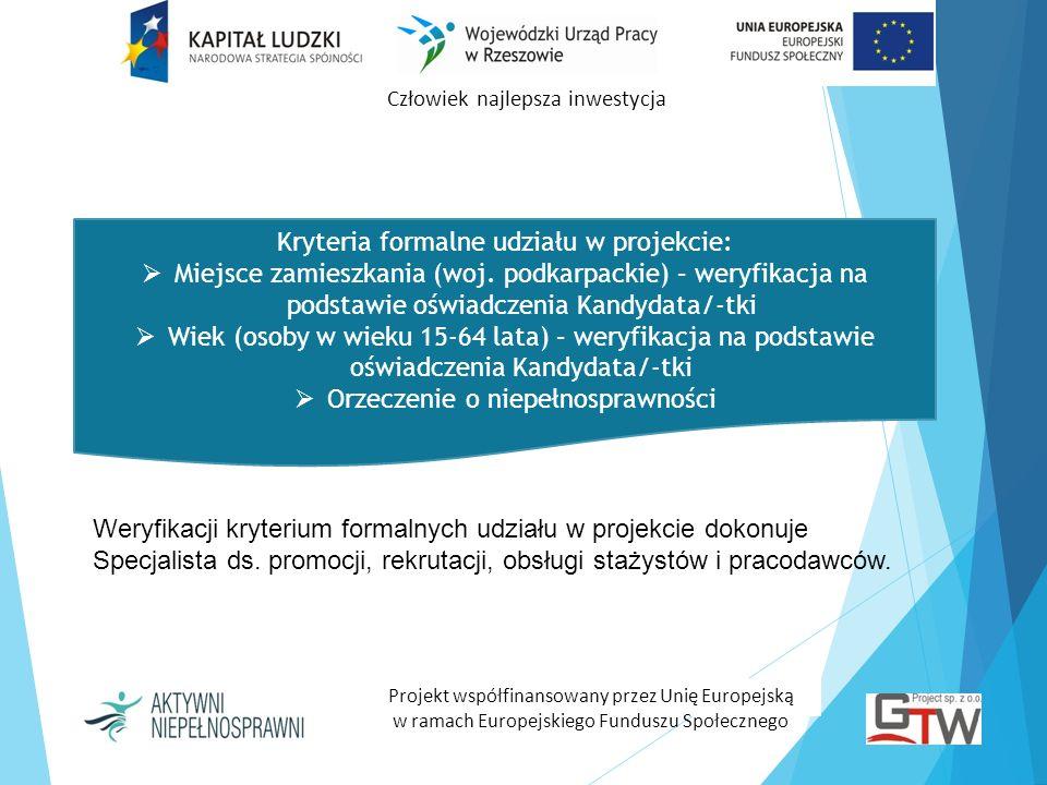 Człowiek najlepsza inwestycja Projekt współfinansowany przez Unię Europejską w ramach Europejskiego Funduszu Społecznego Kryteria formalne udziału w p