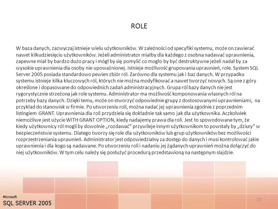 ROLE 20 W baza danych, zazwyczaj istnieje wielu użytkowników. W zależności od specyfiki systemu, może on zawierać nawet kilkudziesięciu użytkowników.