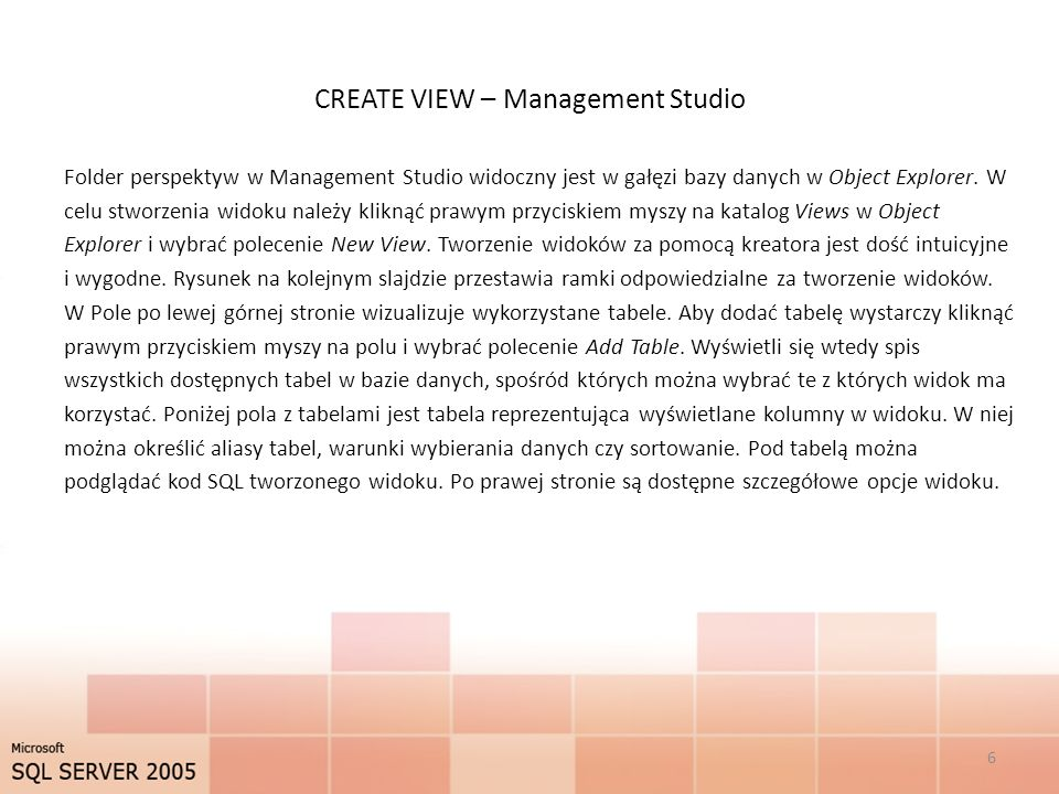 CREATE VIEW – Management Studio Folder perspektyw w Management Studio widoczny jest w gałęzi bazy danych w Object Explorer.