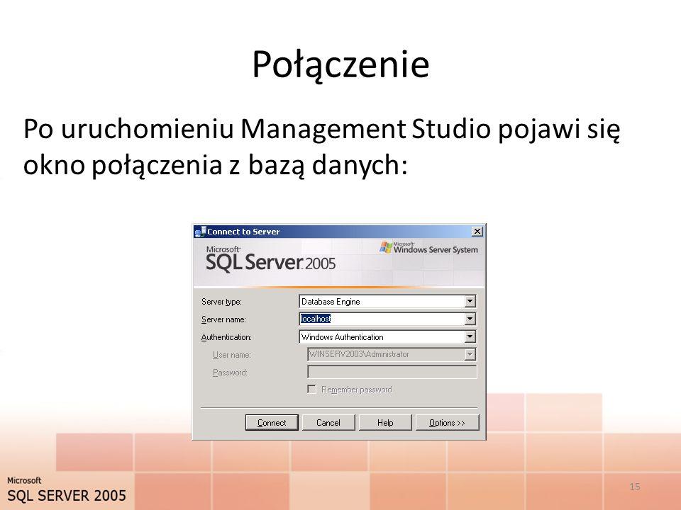 Połączenie Po uruchomieniu Management Studio pojawi się okno połączenia z bazą danych: 15