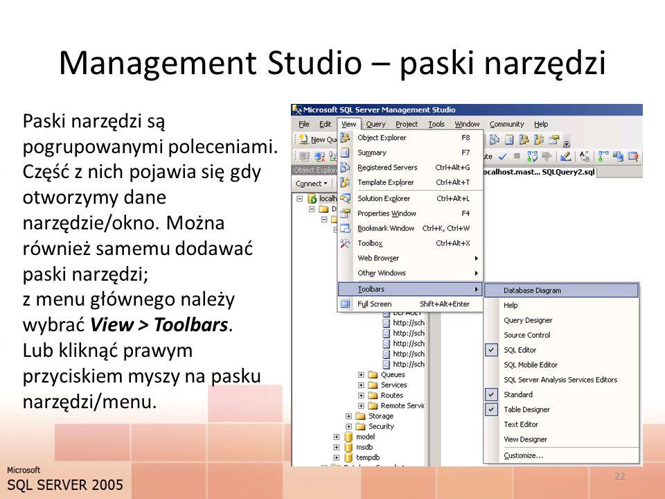 Management Studio – paski narzędzi Paski narzędzi są pogrupowanymi poleceniami.