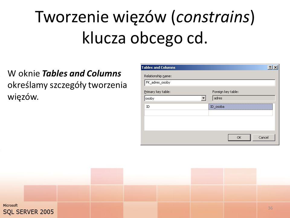 Tworzenie więzów (constrains) klucza obcego cd.