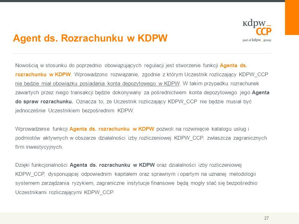 Agent ds. Rozrachunku w KDPW 27 Nowością w stosunku do poprzednio obowiązujących regulacji jest stworzenie funkcji Agenta ds. rozrachunku w KDPW. Wpro