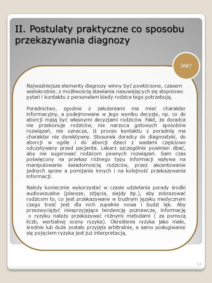 II. Postulaty praktyczne co sposobu przekazywania diagnozy JAK? Najważniejsze elementy diagnozy winny być powtórzone, czasem wielokrotnie, z możliwośc