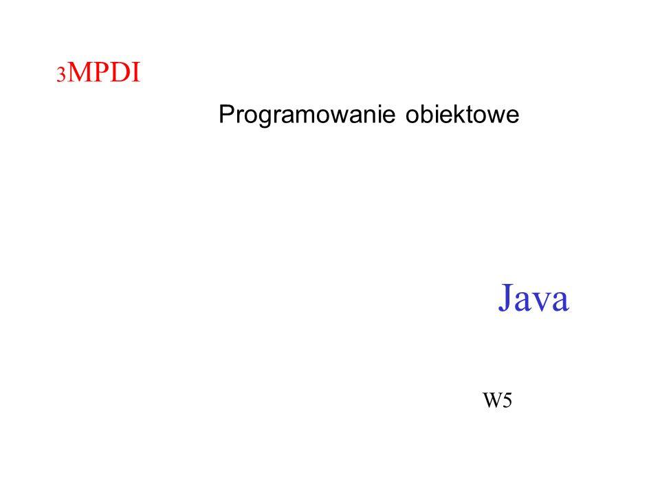 Java 3 MPDI Programowanie obiektowe W5