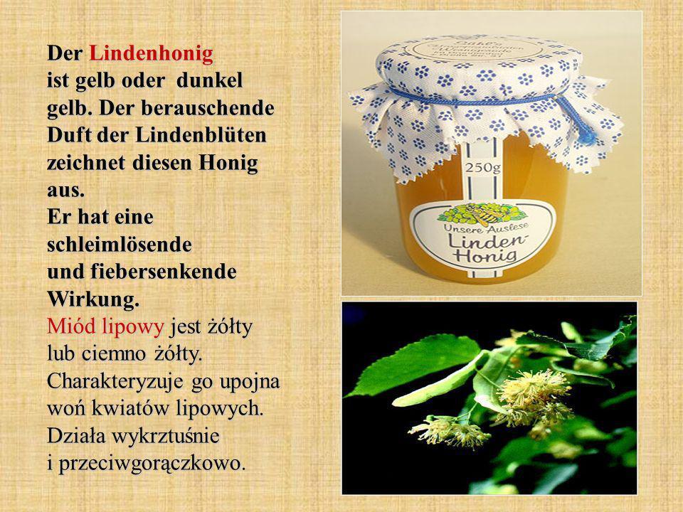 Der Lindenhonig ist gelb oder dunkel gelb. Der berauschende Duft der Lindenblüten zeichnet diesen Honig aus. Er hat eine schleimlösende und fiebersenk