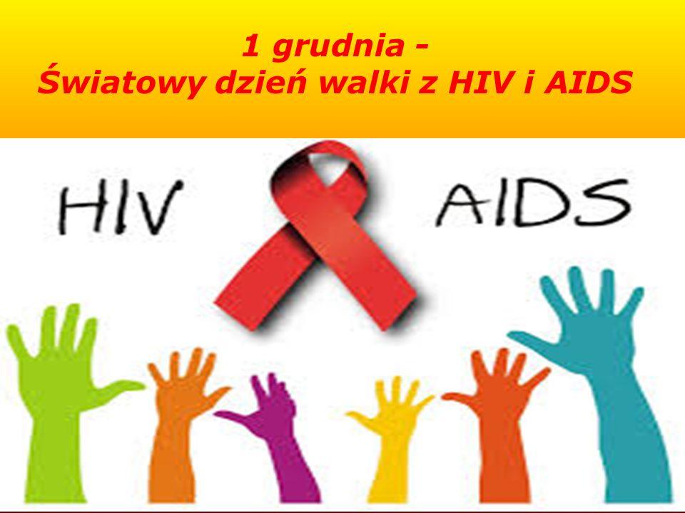 1 grudnia - Światowy dzień walki z HIV i AIDS