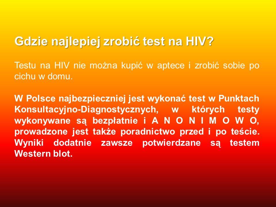 Gdzie najlepiej zrobić test na HIV? Testu na HIV nie można kupić w aptece i zrobić sobie po cichu w domu. W Polsce najbezpieczniej jest wykonać test w
