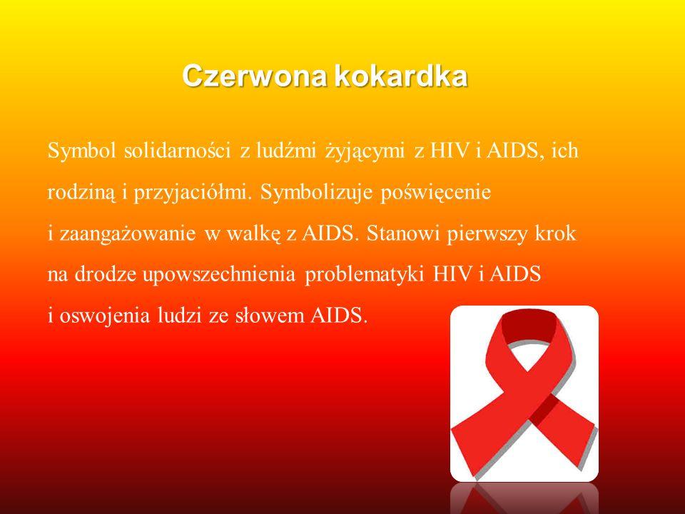 Czerwona kokardka Symbol solidarności z ludźmi żyjącymi z HIV i AIDS, ich rodziną i przyjaciółmi. Symbolizuje poświęcenie i zaangażowanie w walkę z AI
