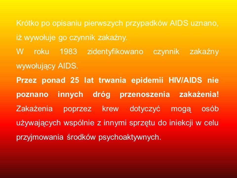 Krótko po opisaniu pierwszych przypadków AIDS uznano, iż wywołuje go czynnik zakaźny. W roku 1983 zidentyfikowano czynnik zakaźny wywołujący AIDS. Prz
