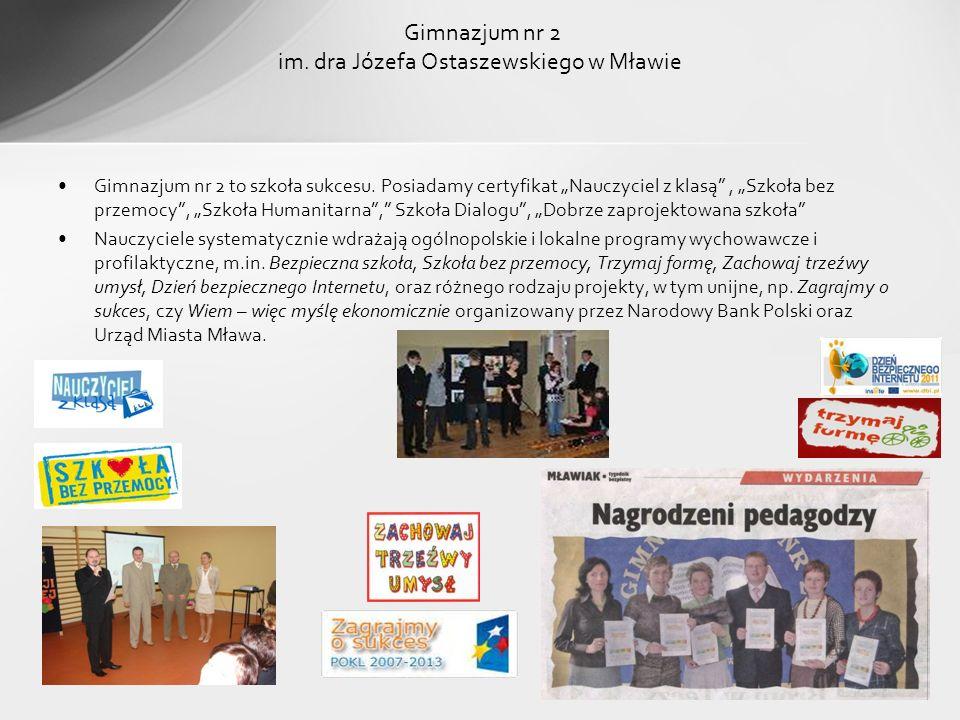 Gimnazjum nr 2 to szkoła sukcesu. Posiadamy certyfikat Nauczyciel z klasą, Szkoła bez przemocy, Szkoła Humanitarna, Szkoła Dialogu, Dobrze zaprojektow