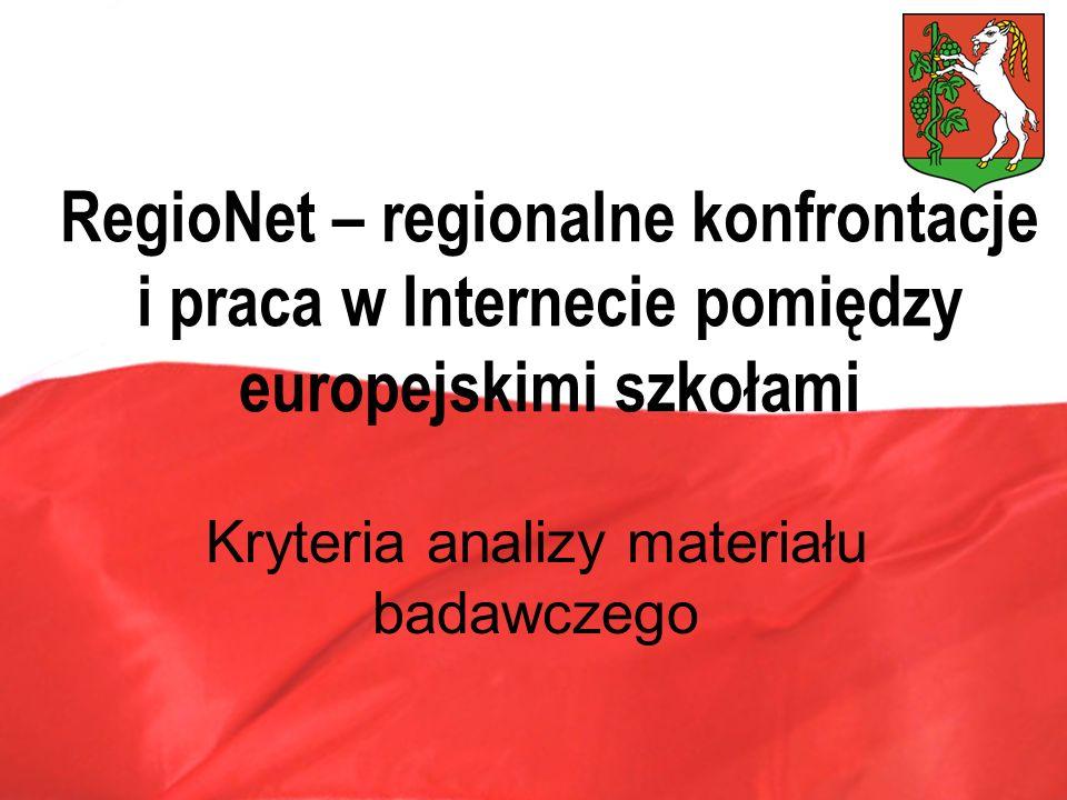 RegioNet – regionalne konfrontacje i praca w Internecie pomiędzy europejskimi szkołami Kryteria analizy materiału badawczego
