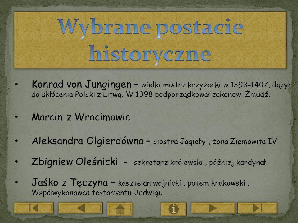 Konrad von Jungingen – wielki mistrz krzyżacki w 1393-1407, dążył do skłócenia Polski z Litwą. W 1398 podporządkował zakonowi Żmudź. Marcin z Wrocimow