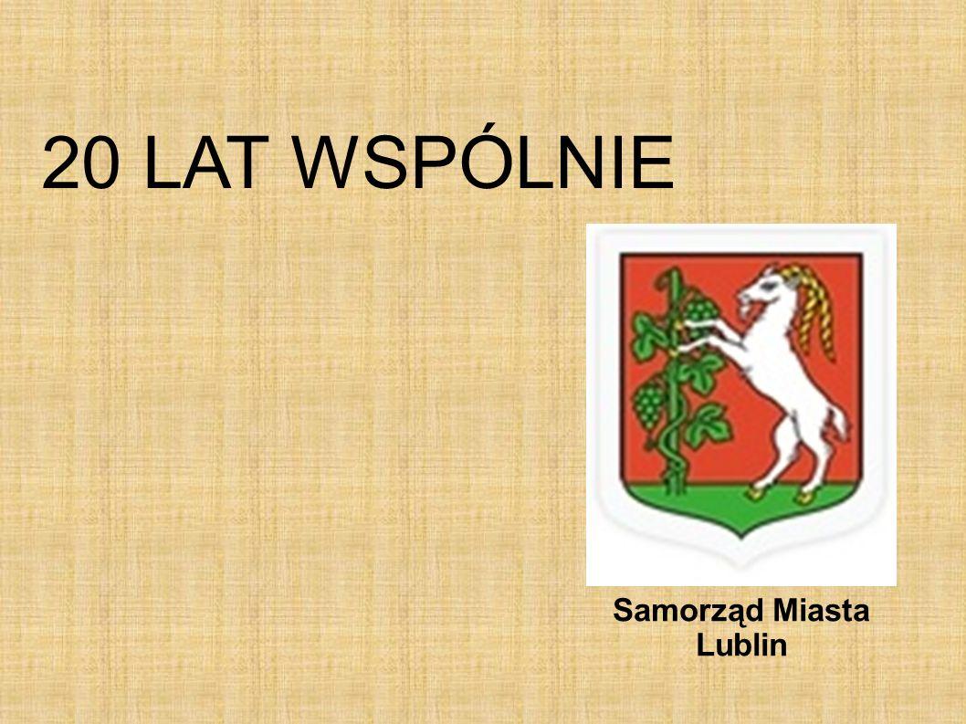 20 LAT WSPÓLNIE Samorząd Miasta Lublin