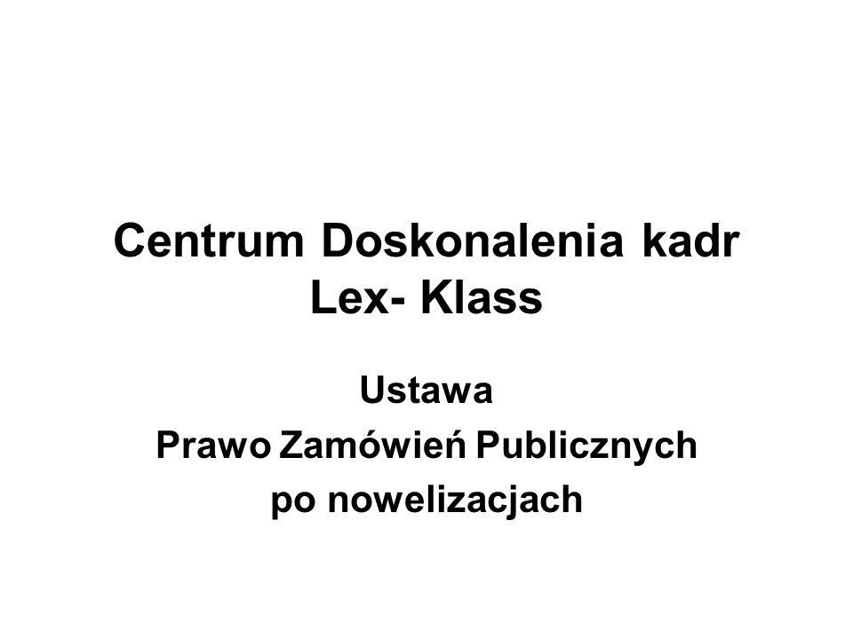 Centrum Doskonalenia kadr Lex- Klass Ustawa Prawo Zamówień Publicznych po nowelizacjach
