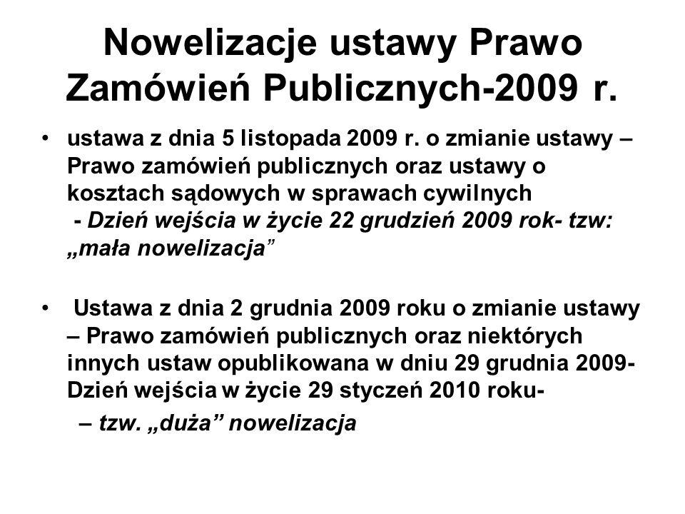 Nowelizacje ustawy Prawo Zamówień Publicznych-2009 r. ustawa z dnia 5 listopada 2009 r. o zmianie ustawy – Prawo zamówień publicznych oraz ustawy o ko