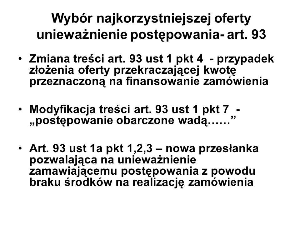 Wybór najkorzystniejszej oferty unieważnienie postępowania- art. 93 Zmiana treści art. 93 ust 1 pkt 4 - przypadek złożenia oferty przekraczającej kwot