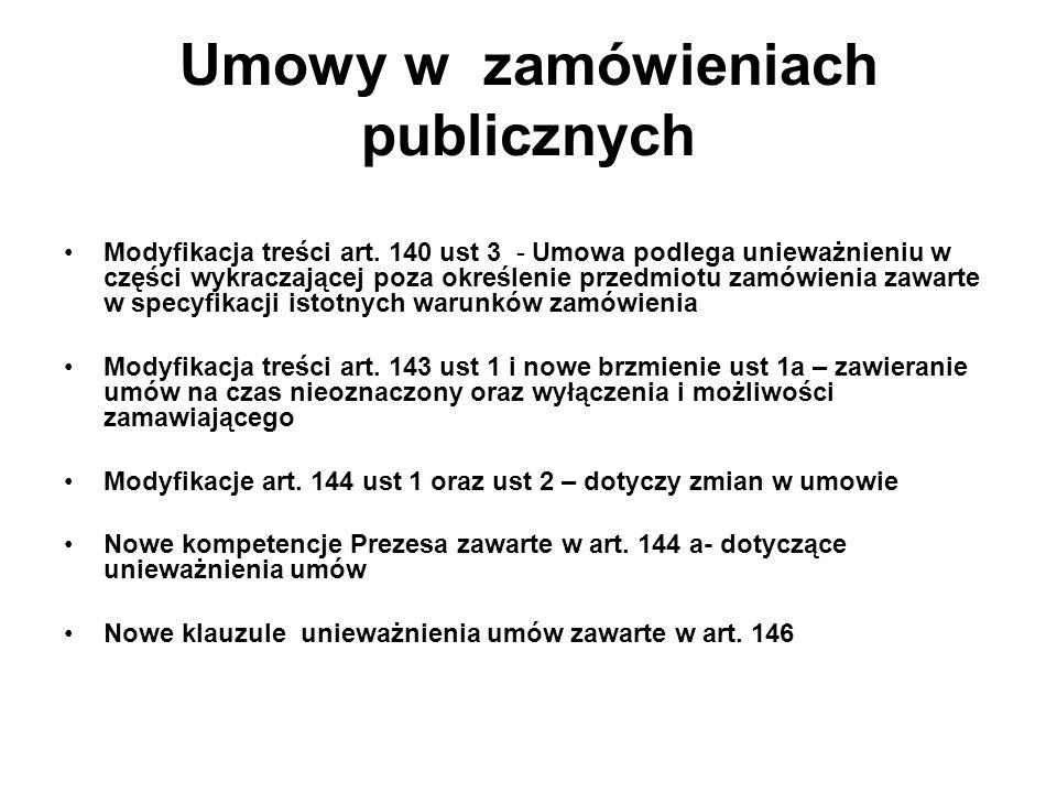 Umowy w zamówieniach publicznych Modyfikacja treści art. 140 ust 3 - Umowa podlega unieważnieniu w części wykraczającej poza określenie przedmiotu zam