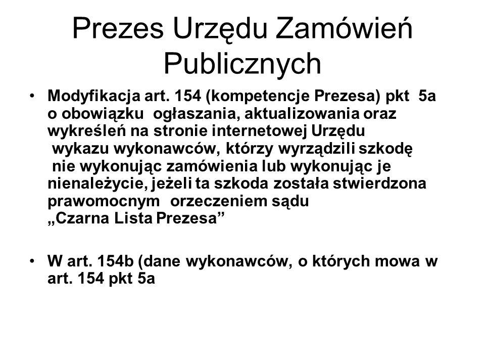 Prezes Urzędu Zamówień Publicznych Modyfikacja art. 154 (kompetencje Prezesa) pkt 5a o obowiązku ogłaszania, aktualizowania oraz wykreśleń na stronie