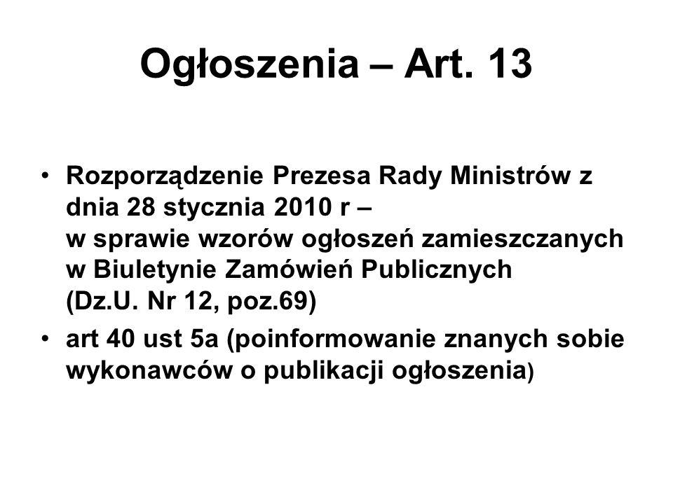 Ogłoszenia – Art. 13 Rozporządzenie Prezesa Rady Ministrów z dnia 28 stycznia 2010 r – w sprawie wzorów ogłoszeń zamieszczanych w Biuletynie Zamówień