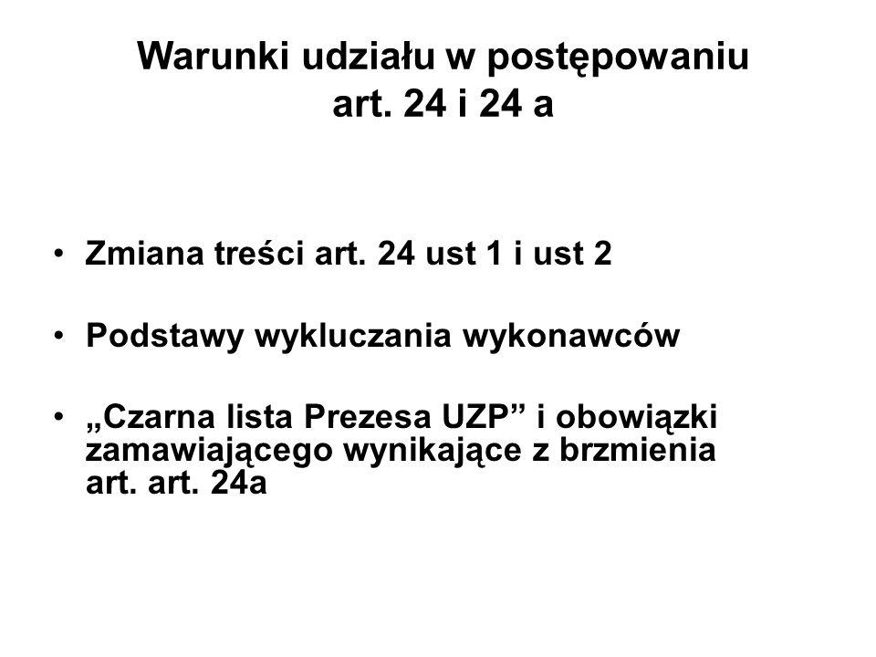 Warunki udziału w postępowaniu art.24 i 24 a Zmiana treści art.