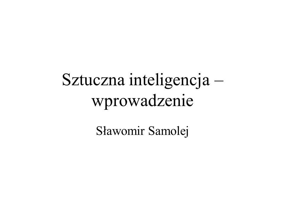 Sztuczna inteligencja – wprowadzenie Sławomir Samolej