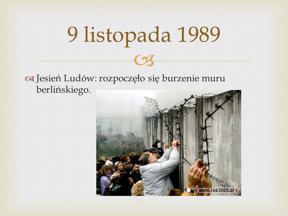 Jesień Ludów: rozpoczęło się burzenie muru berlińskiego. 9 listopada 1989