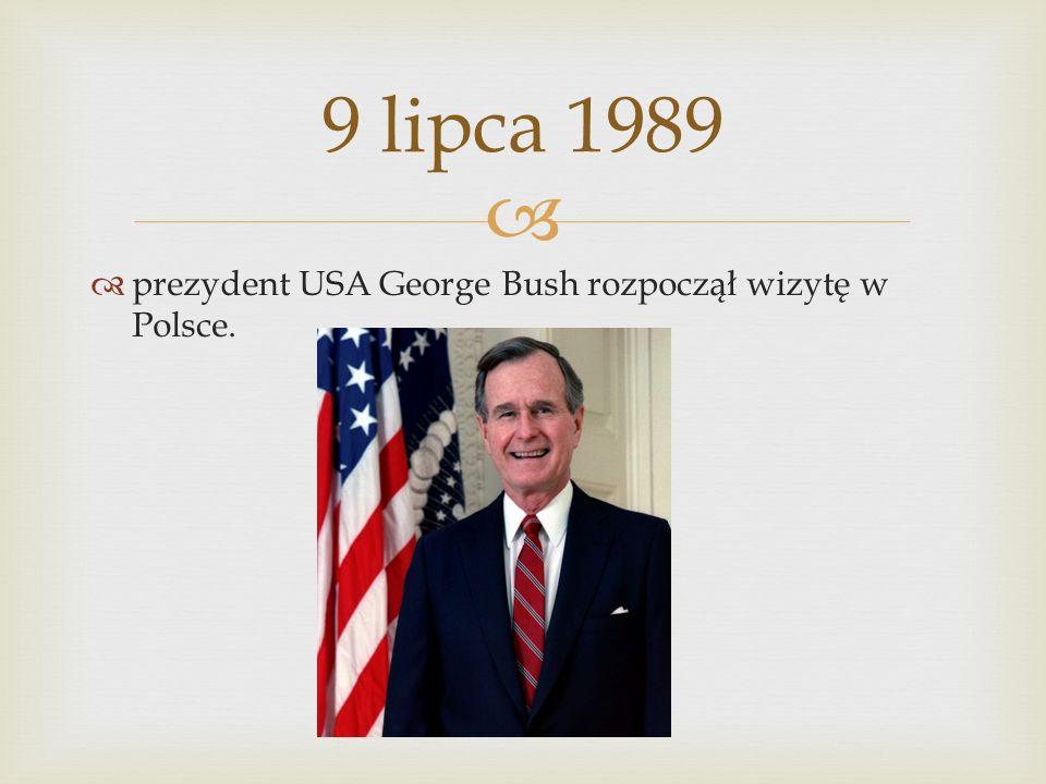prezydent USA George Bush rozpoczął wizytę w Polsce. 9 lipca 1989