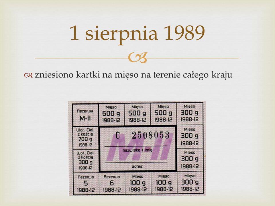 zniesiono kartki na mięso na terenie całego kraju 1 sierpnia 1989