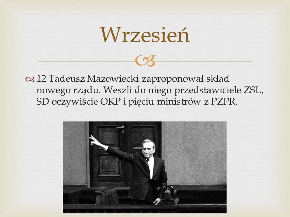 12 Tadeusz Mazowiecki zaproponował skład nowego rządu.