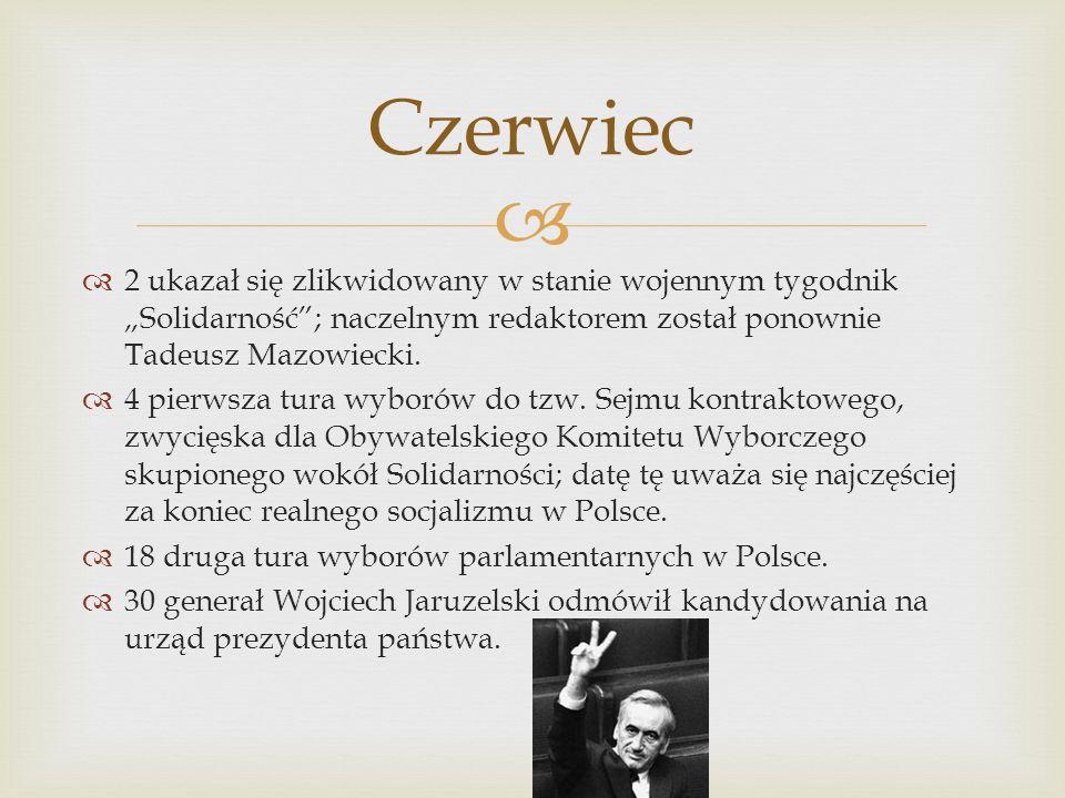 2 ukazał się zlikwidowany w stanie wojennym tygodnik Solidarność; naczelnym redaktorem został ponownie Tadeusz Mazowiecki.