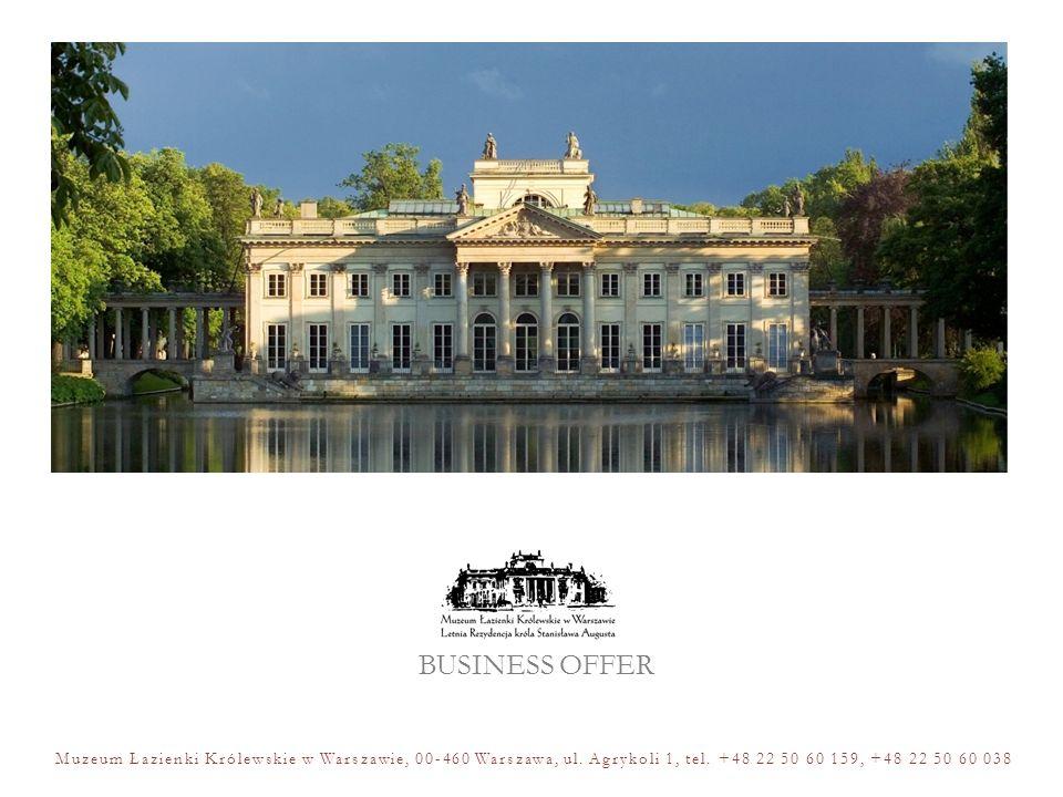 BUSINESS OFFER Muzeum Łazienki Królewskie w Warszawie, 00-460 Warszawa, ul. Agrykoli 1, tel. +48 22 50 60 159, +48 22 50 60 038