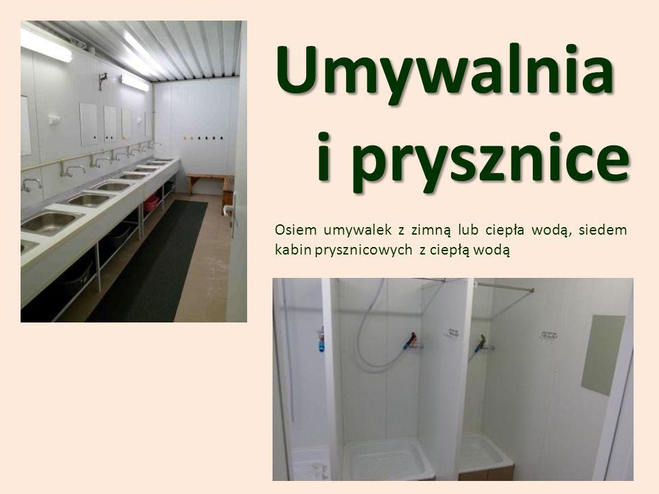 Umywalnia i prysznice Osiem umywalek z zimną lub ciepła wodą, siedem kabin prysznicowych z ciepłą wodą