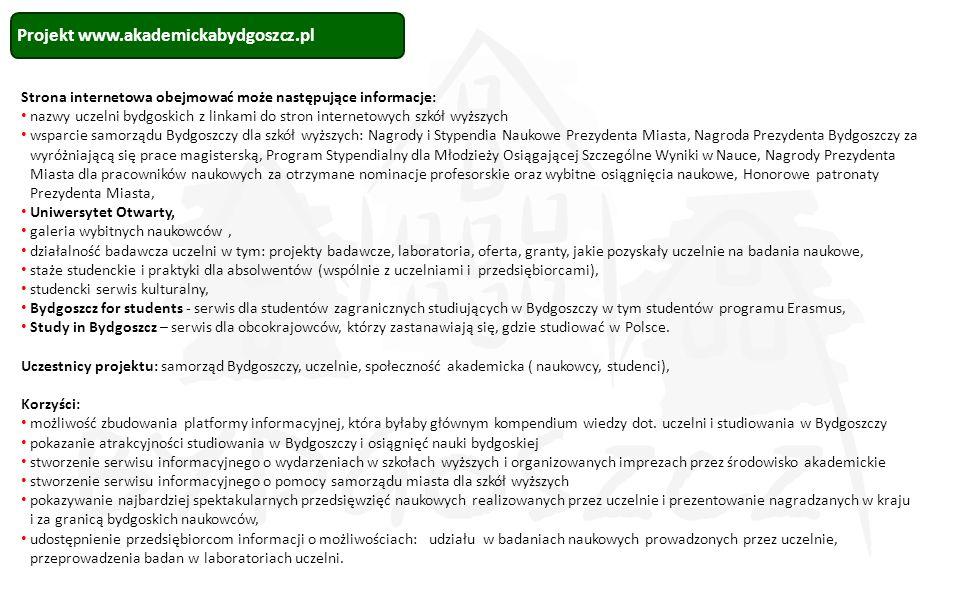 Strona internetowa obejmować może następujące informacje: nazwy uczelni bydgoskich z linkami do stron internetowych szkół wyższych wsparcie samorządu
