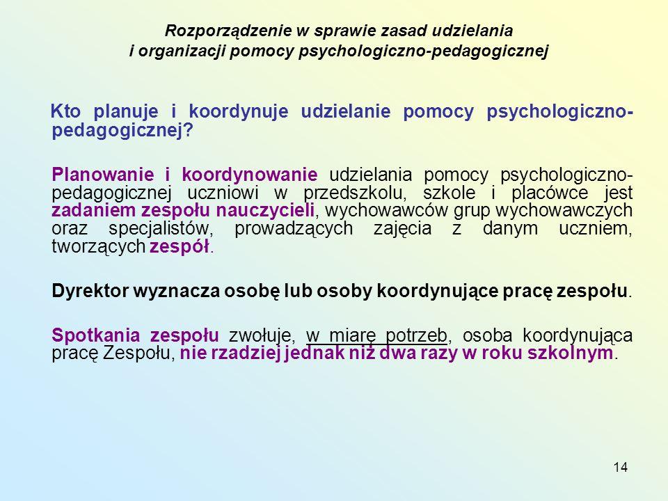 14 Kto planuje i koordynuje udzielanie pomocy psychologiczno- pedagogicznej.