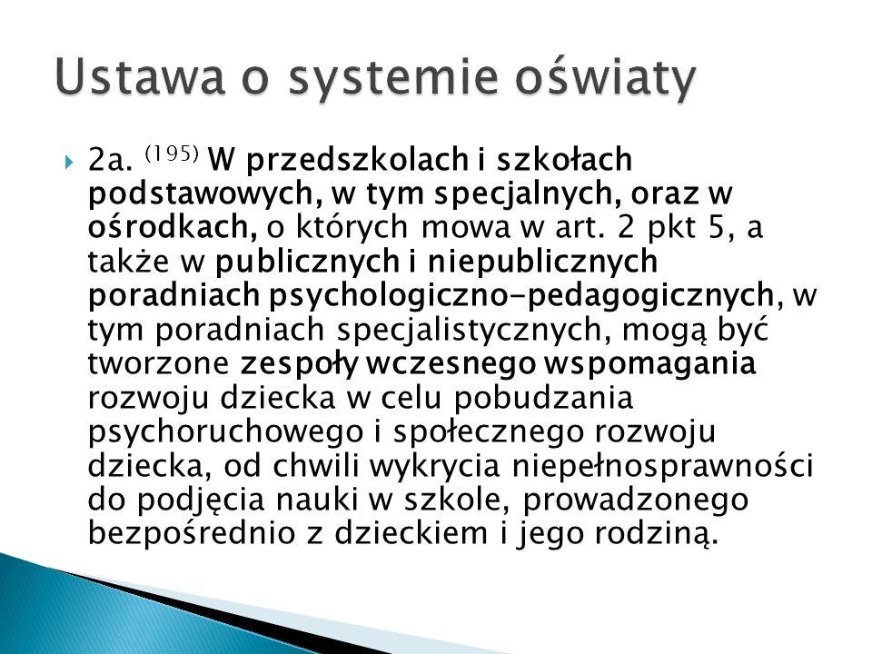 2a. (195) W przedszkolach i szkołach podstawowych, w tym specjalnych, oraz w ośrodkach, o których mowa w art. 2 pkt 5, a także w publicznych i niepubl