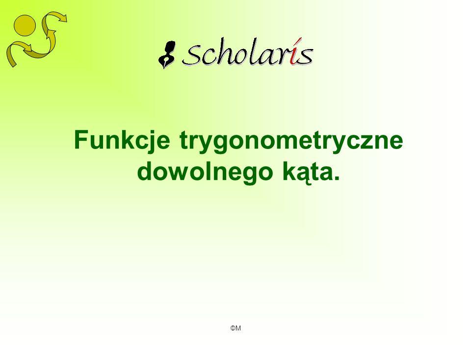 ©M Funkcje trygonometryczne dowolnego kąta.
