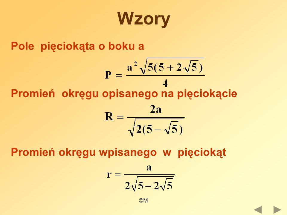 ©M Wzory Promień okręgu opisanego na pięciokącie Pole pięciokąta o boku a Promień okręgu wpisanego w pięciokąt