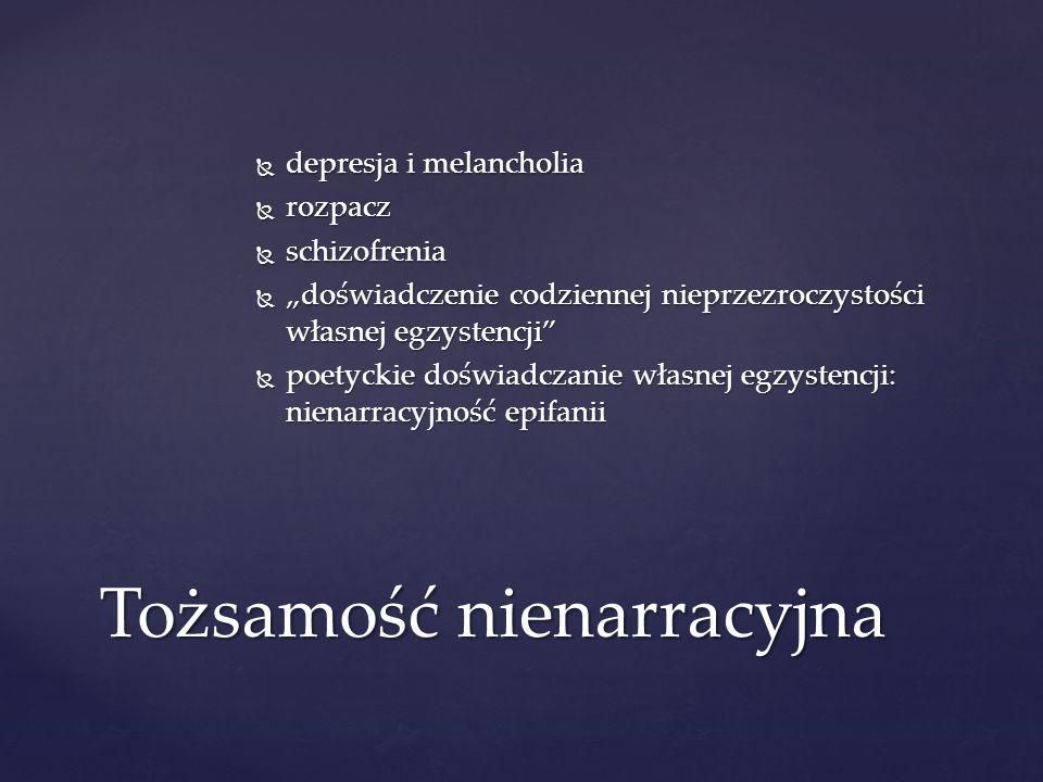 depresja i melancholia depresja i melancholia rozpacz rozpacz schizofrenia schizofrenia doświadczenie codziennej nieprzezroczystości własnej egzystenc