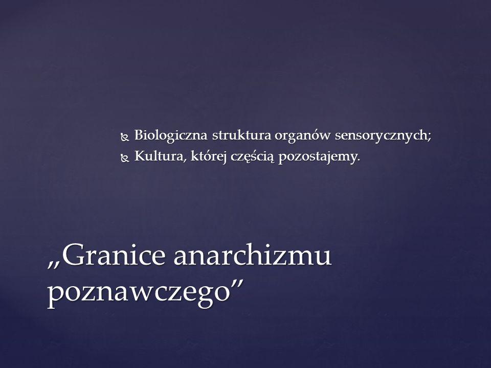 Biologiczna struktura organów sensorycznych; Biologiczna struktura organów sensorycznych; Kultura, której częścią pozostajemy. Kultura, której częścią