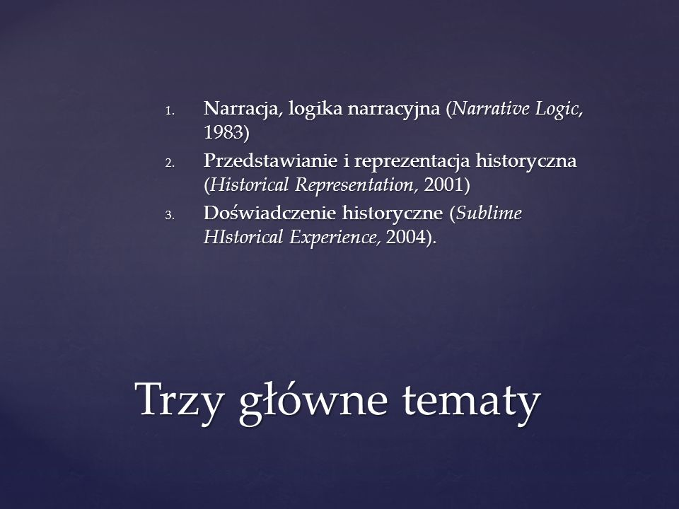 1.Narracja, logika narracyjna (Narrative Logic, 1983) 2.