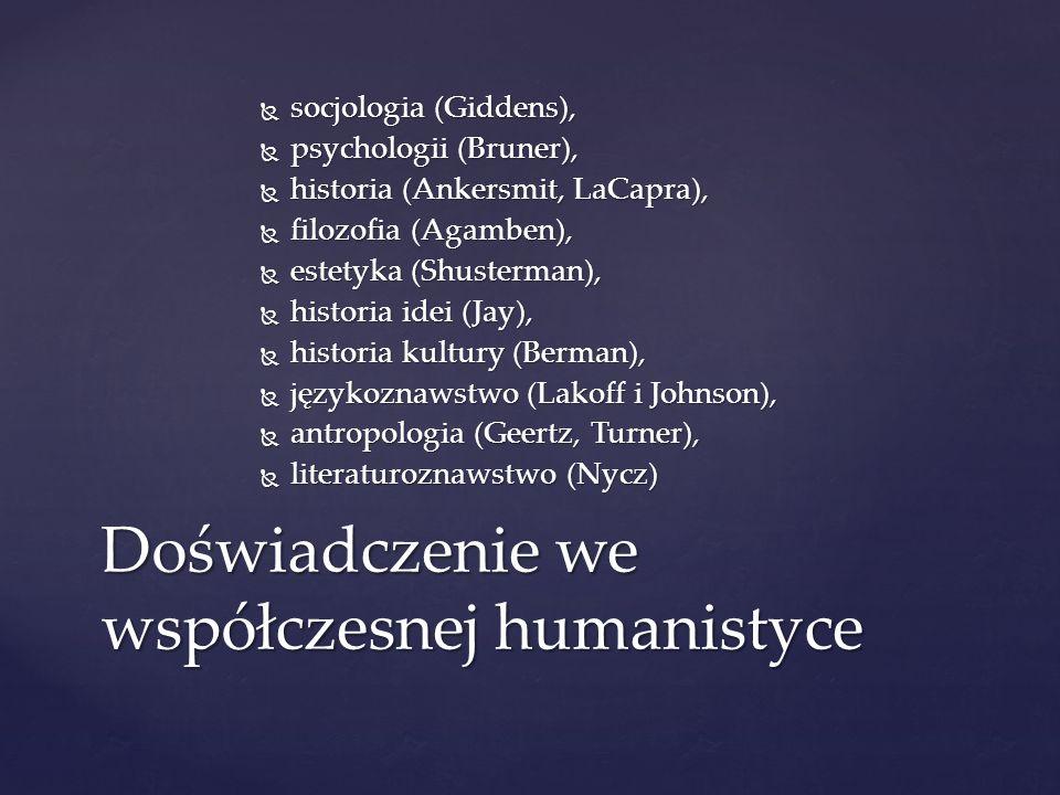socjologia (Giddens), socjologia (Giddens), psychologii (Bruner), psychologii (Bruner), historia (Ankersmit, LaCapra), historia (Ankersmit, LaCapra),