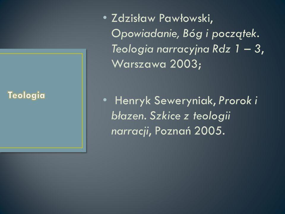Zdzisław Pawłowski, Opowiadanie, Bóg i początek. Teologia narracyjna Rdz 1 – 3, Warszawa 2003; Henryk Seweryniak, Prorok i błazen. Szkice z teologii n